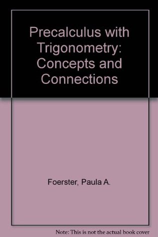precalculus with trigonometry concepts and applications paul a foerster answers